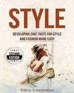 Style: Developing Chic Taste for  Style and Fashion  Made Easy - 2nd Edition - Book Cover