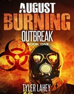 August Burning: Outbreak (Book One) - Book Cover