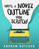 Write a Novel Outline from Scratch! - Book Cover