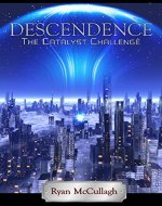 Descendence: The Catalyst Challenge (The Catalyst Arc Book 1) - Book Cover