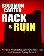 Rack and Ruin: A Gripping Private Detective Mystery Thriller from the Roberts and Bradley Casebook - Book Cover