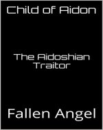 The Aidoshian Traitor: Fallen Angel