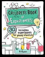 Children's Book of Experiments: 30 Incredible Experiments for Young Scientists (Educational series for kids 4-9 years 1) - Book Cover