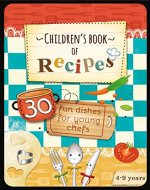 Children's Book of Recipes: 30 Fun Dishes for Young Chefs (Educational series for kids 4-9 years 2) - Book Cover