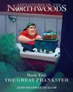 The Great Prankster (Adventures in the Northwoods Book 2) - Book Cover