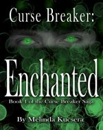 Curse Breaker: Enchanted (The Curse Breaker Saga Book 1) - Book Cover