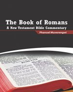 The Book of Romans: A New Testament Bible Commentary - Book Cover