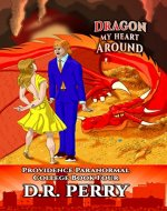 Dragon My Heart Around: Providence Paranormal College Book Four - Book Cover