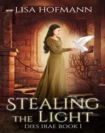 Stealing the Light: A Medieval Fantasy (Dies Irae Book 1) - Book Cover
