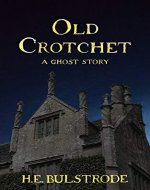 Old Crotchet (H.E. Bulstrode's West Country Tales Book 1)