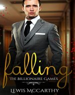 Falling: Book 1: The Billionaire Games (A Billuonaire Romance Series) - Book Cover