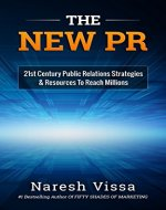 THE NEW PR: 21st Century Public Relations Strategies & Resources... To Reach Millions - Book Cover