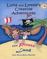 Luna and Lottie's Creative Adventures: The Pirate Land - Book Cover