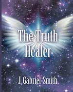 The Truth Healer: A Riveting Spiritual Psychic Thriller - Book Cover