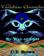 The Vanathian Chronicles: By Way of Sight - Book Cover