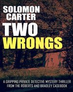Two Wrongs: A Gripping Private Detective Mystery Thriller from the...
