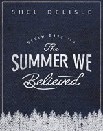 The Summer We Believed (Denim Days Book 1) - Book Cover