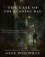 The Case of the Running Bag: A Jonas Watcher Detective...