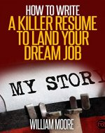 Resume: How To Write A Killer Resume To Land your Dream Job (Resume Writing, CV, Cover Letter, Interview Tips, How To Write CV, OVER 60 Interview Tips and Tricks) - Book Cover
