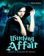 Witching Affair: Book 1: Burned By Magic (An Urban Fantasy Series) - Book Cover