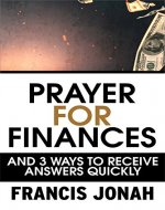 Prayers For Financial Miracles: And 3 Ways To Receive Answers Quickly (Prayer Keys Book 1) - Book Cover