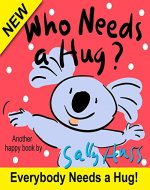 Children's Books: Who Needs a Hug? (Warm-Hearted Bedtime Story/Picture Book About Loving Oneself and Others, Includes Jungle Animals, for Beginner Readers, Ages 2-8) - Book Cover
