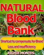 Natural Blood Bank(Health and fitness): Shortcut to compensate for blood loss and insufficiency - Book Cover