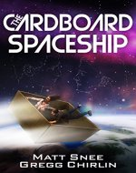 The Cardboard Spaceship (To Brave The Crumbling Sky Book 1) - Book Cover