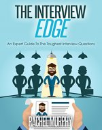 The Interview Edge: An Expert Guide To The Toughest Interview Questions (Interview questions and answers, Get oomph on Interviews, Express confidence on Interviews) - Book Cover