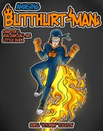 Amasing Butthurt-Man: Chapter 1. You can call me Little Dude - Book Cover