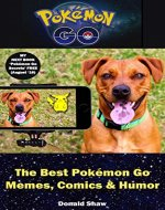 The Best Pokemon Go Memes, Comics & Humor: Unofficial Collection of Funny Pokemon Go Game Jokes - Book Cover