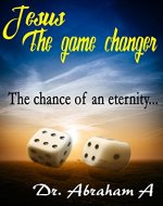 Jesus The game changer: The chance of an eternity - Book Cover