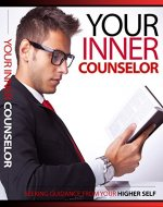 Your Inner Counselor: Seeking Guidance From Your Higher Self - Book Cover