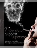 Nicotine Support Superstar: A Look At Counseling And Support Groups For Nicotine Abuse - Book Cover