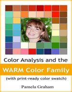 Color Analysis and the WARM Color Family: (with print-ready Color Swatch) (The Tonal Color Families Book 2) - Book Cover