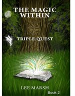The Magic Within: Triple Quest - Book Cover