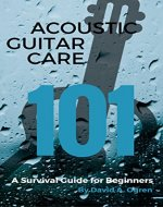 Acoustic Guitar Care 101: A Survival Guide for Beginners - Book Cover