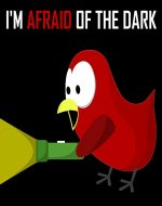 Children's Book: I'm Afraid of the Dark [Bedtime and Monster Stories for Kids] - Book Cover