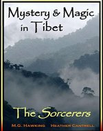 Mystery & Magic in Tibet, The Sorcerers