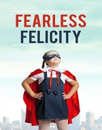 Fearless Felicity - Book Cover