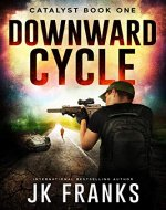 Downward Cycle (Catalyst Book 1) - Book Cover