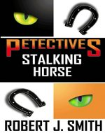 Petectives: Stalking Horse - Book Cover