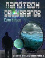 Nanotech Deliverance (Storm of Legend Book 1) - Book Cover