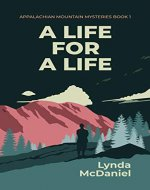 A Life for a Life: A Mystery Novel (Appalachian Mountain Mysteries Book 1) - Book Cover