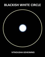 Blackish White Circle: The source of Aura (Linking the invisible mystics Book 1) - Book Cover