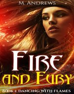 Fire & Fury: Book 1: Dancing With Flames (An Elemental Romance Series) - Book Cover
