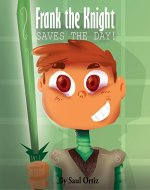 Frank the Knight Saves the Day - Book Cover