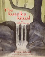 The Rusalka Ritual and Other Stories (Dragonscale Dimensions Book 1) - Book Cover