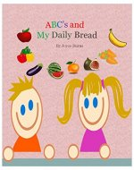 ABC's and My Daily Bread - Book Cover