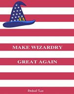 Make Wizardry Great Again - Book Cover
